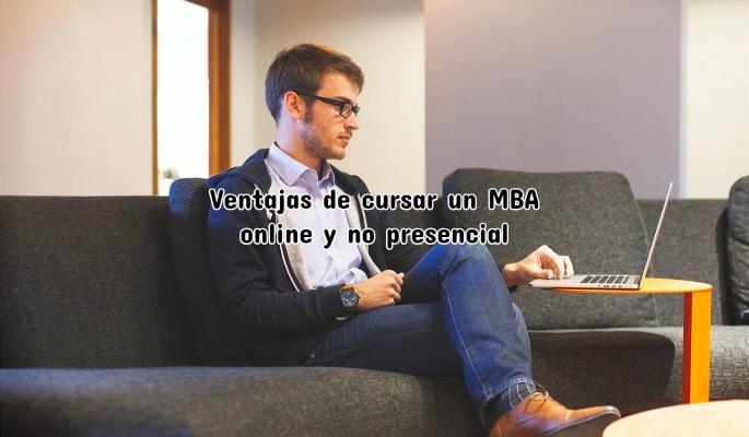 Ventajas de cursar un MBA online y no presencial