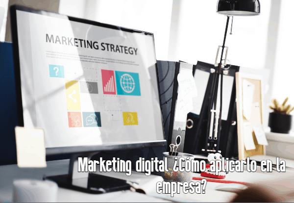 Marketing digital Cómo aplicarlo en la empresa